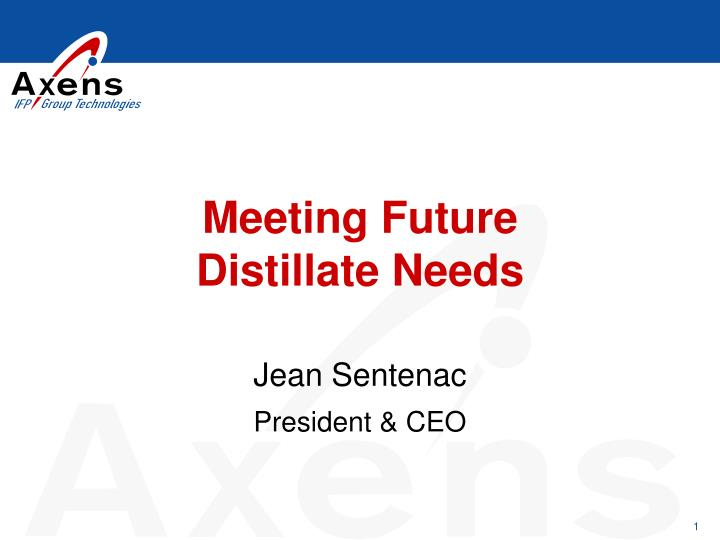 Meeting future distillate needs