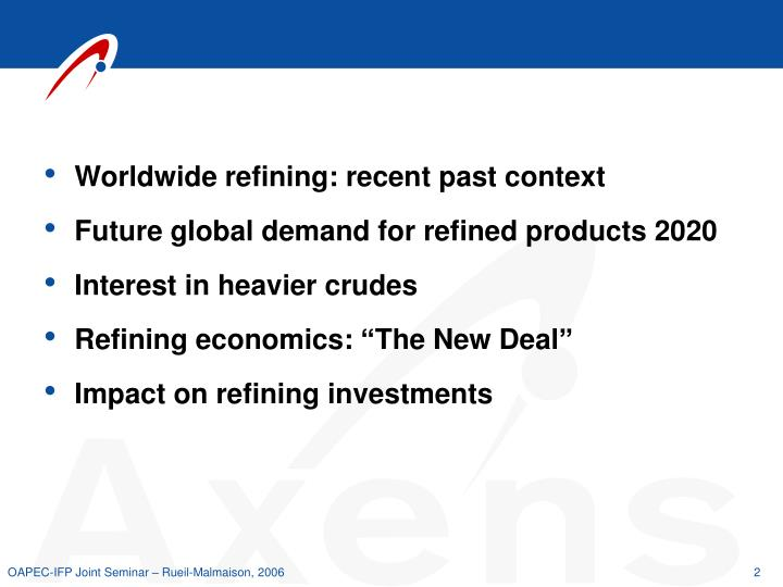 Worldwide refining: recent past context