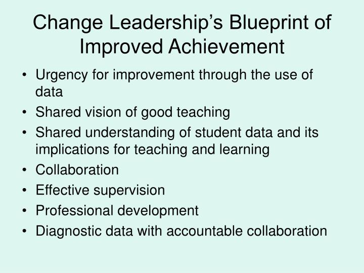 Change Leadership's Blueprint of Improved Achievement
