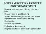 change leadership s blueprint of improved achievement