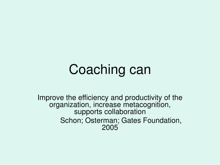 Coaching can