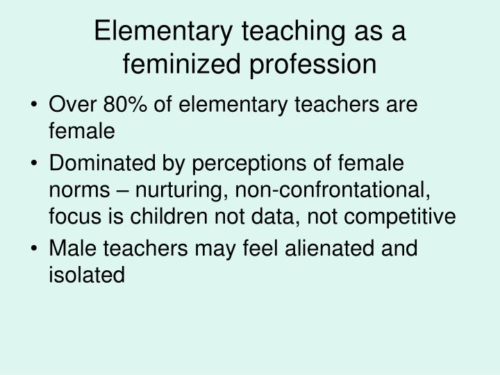 Elementary teaching as a feminized profession