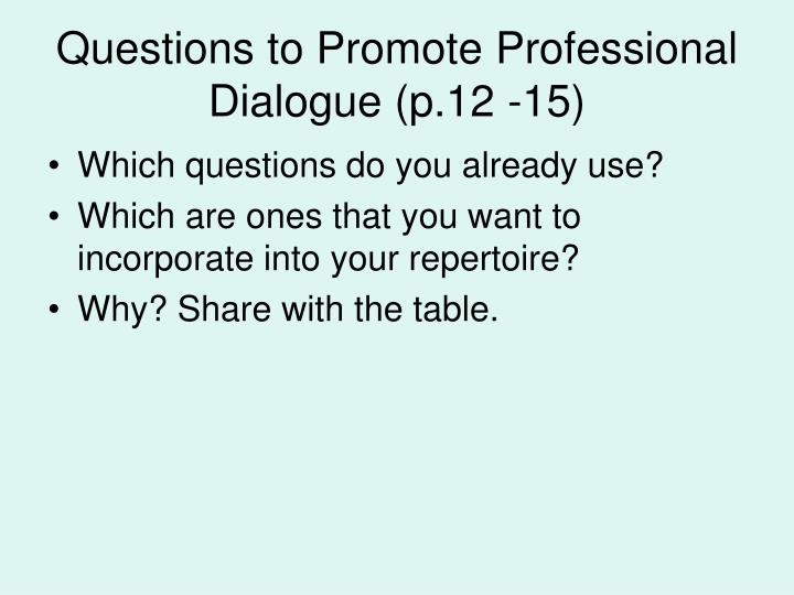 Questions to Promote Professional Dialogue (p.12 -15)