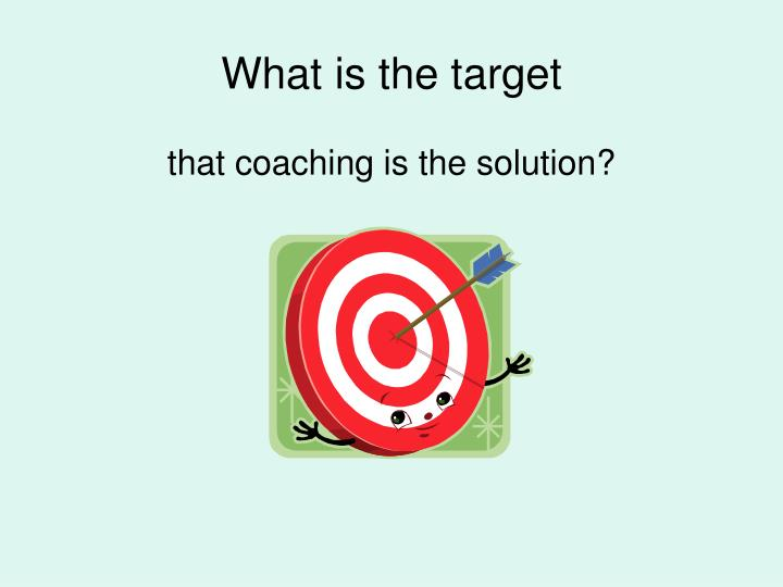 What is the target