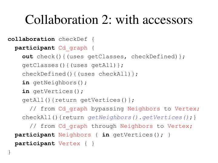 Collaboration 2: with accessors
