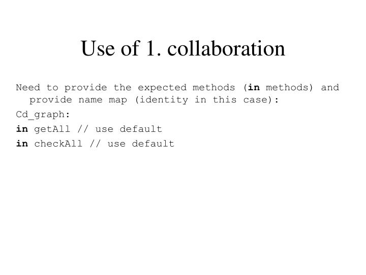 Use of 1. collaboration