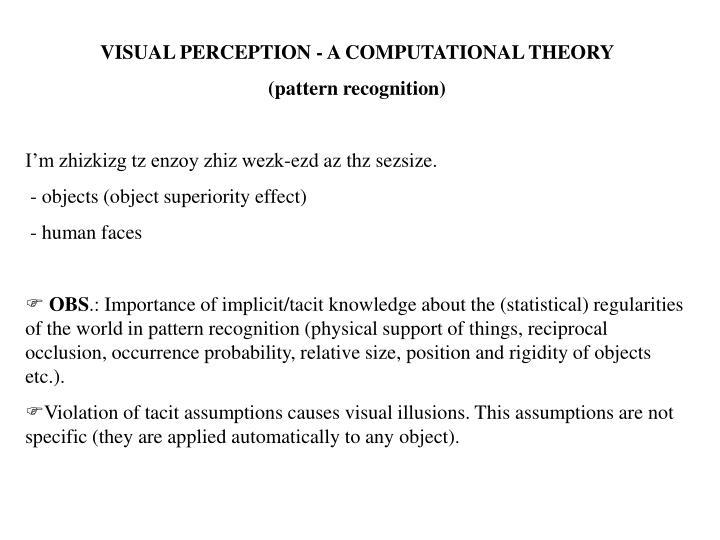 VISUAL PERCEPTION - A COMPUTATIONAL THEORY