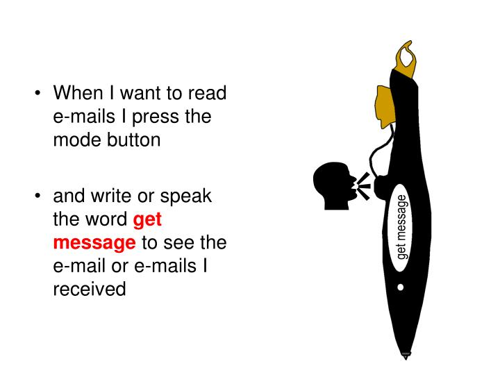 When I want to read e-mails I press the mode button