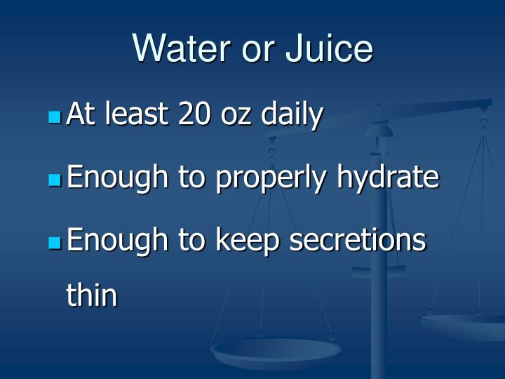 Water or Juice
