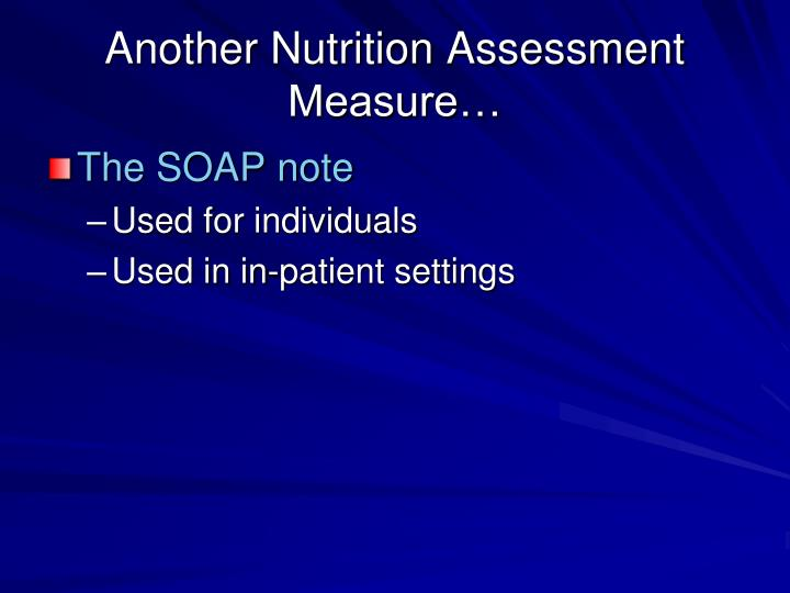 Another Nutrition Assessment Measure…