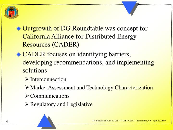 Outgrowth of DG Roundtable was concept for California Alliance for Distributed Energy Resources (CADER)