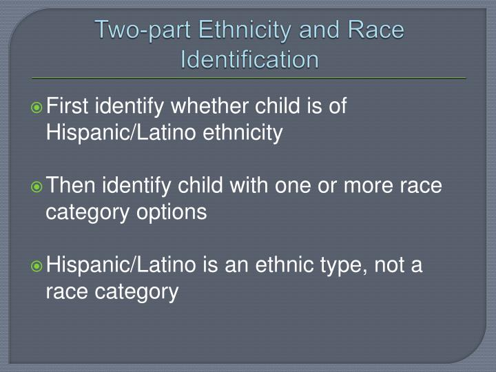 Two-part Ethnicity and Race Identification