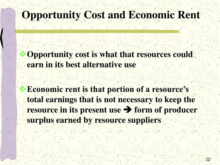 Opportunity Cost and Economic Rent