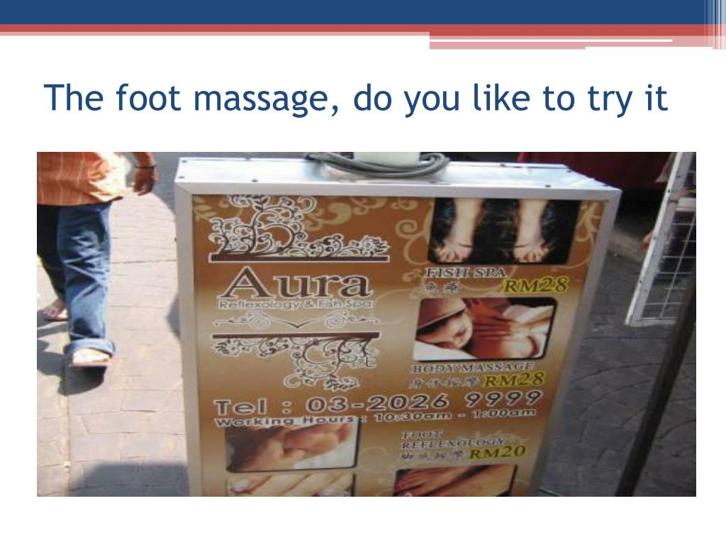The foot massage, do you like to try it