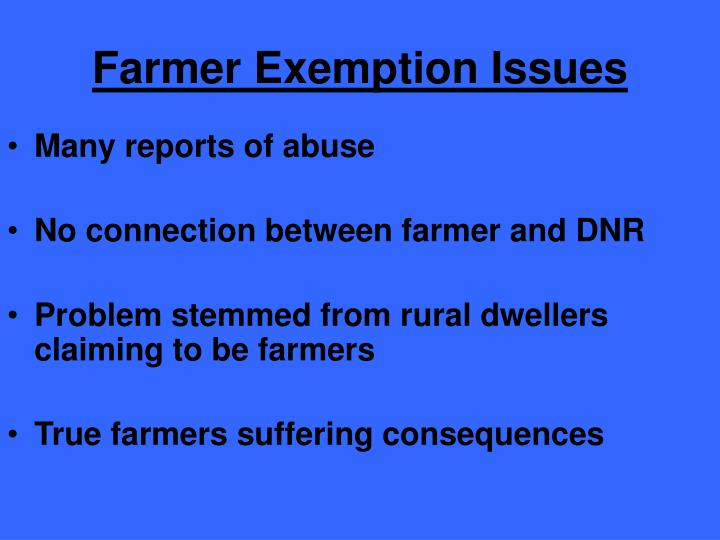 Farmer Exemption Issues