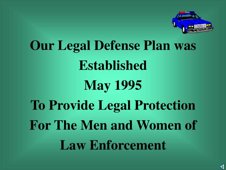 Our Legal Defense Plan was