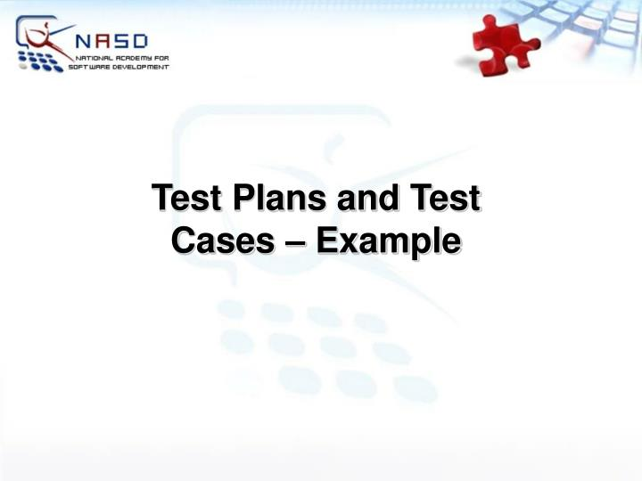 Test Plans and Test Cases – Example