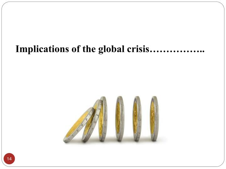 Implications of the global crisis……………..