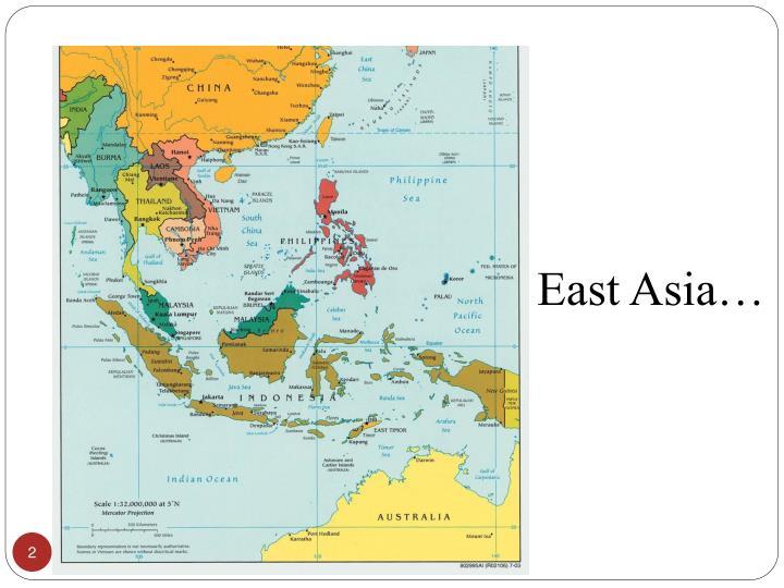 East Asia…