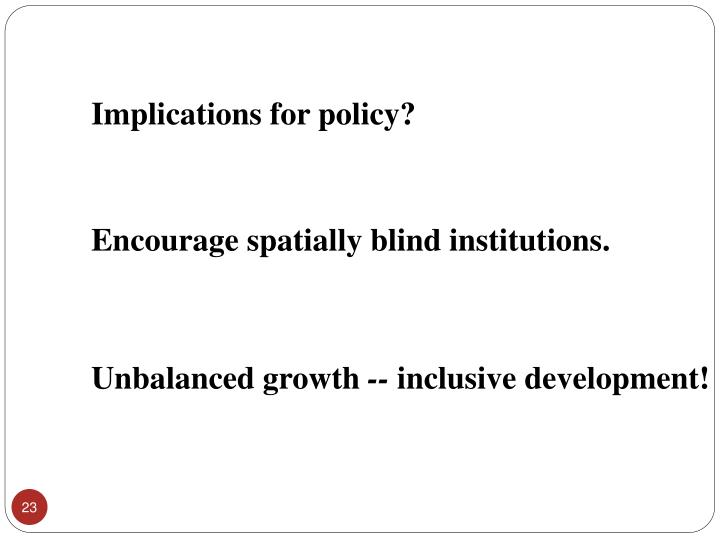 Implications for policy?