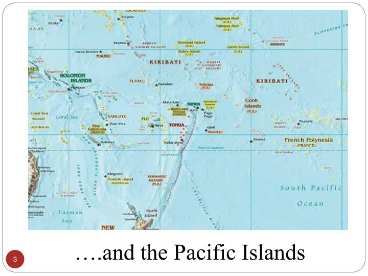 ….and the Pacific Islands