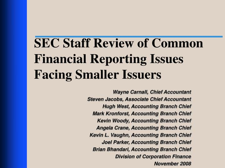 SEC Staff Review of Common Financial Reporting Issues Facing Smaller Issuers
