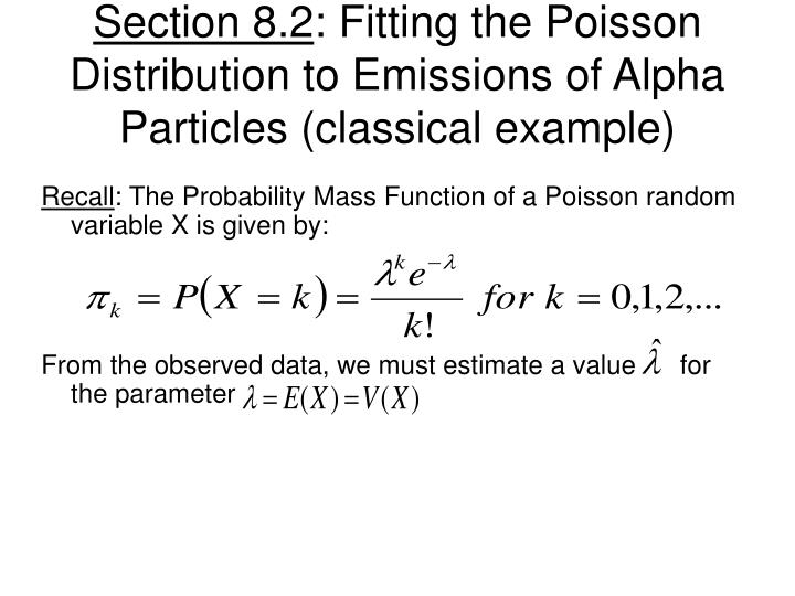 Section 8 2 fitting the poisson distribution to emissions of alpha particles classical example
