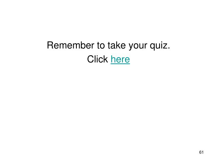 Remember to take your quiz.
