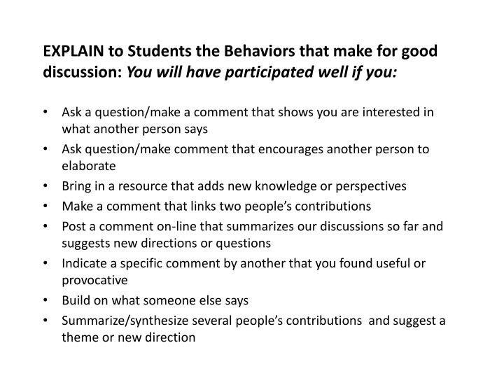 EXPLAIN to Students the Behaviors that make for good discussion: