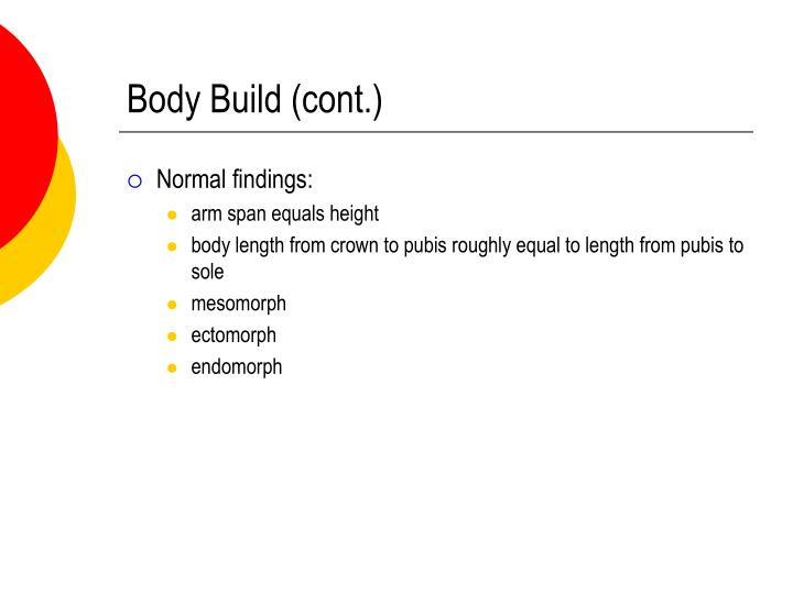 Body Build (cont.)