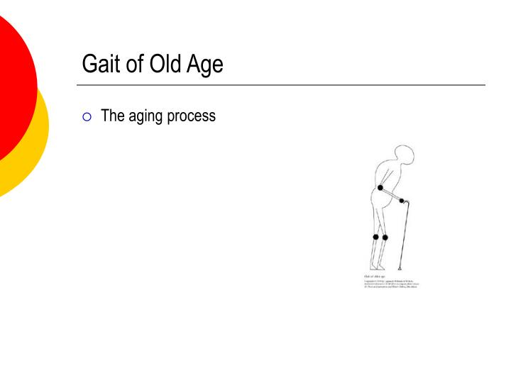 Gait of Old Age