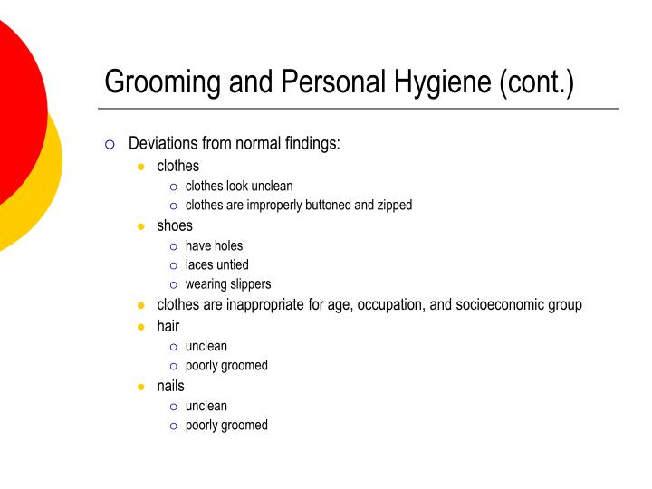 Grooming and Personal Hygiene (cont.)