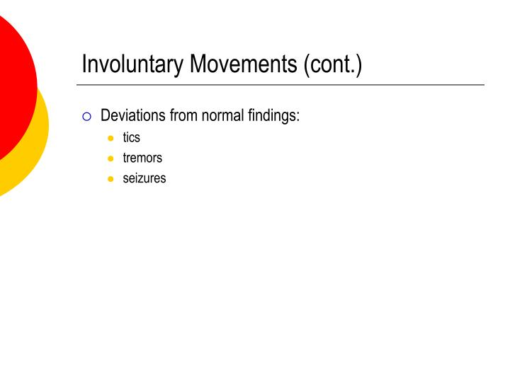 Involuntary Movements (cont.)