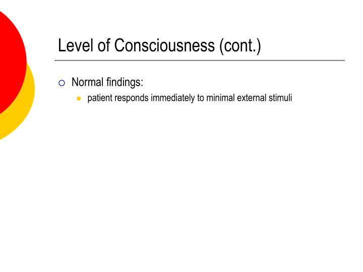Level of Consciousness (cont.)
