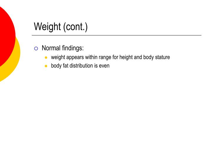 Weight (cont.)