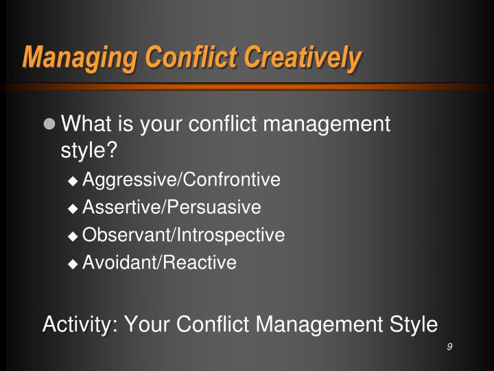 Managing Conflict Creatively