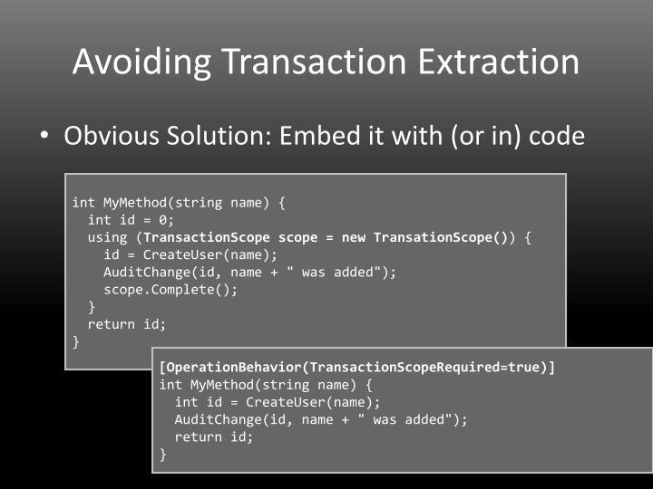 Avoiding Transaction Extraction