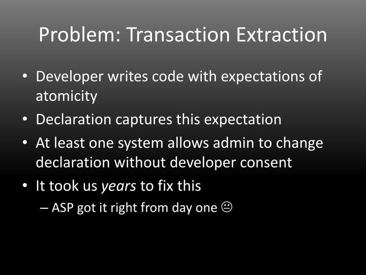 Problem: Transaction Extraction
