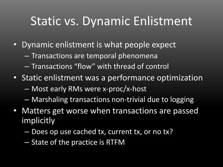 Static vs. Dynamic Enlistment