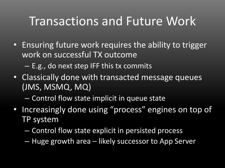 Transactions and Future Work