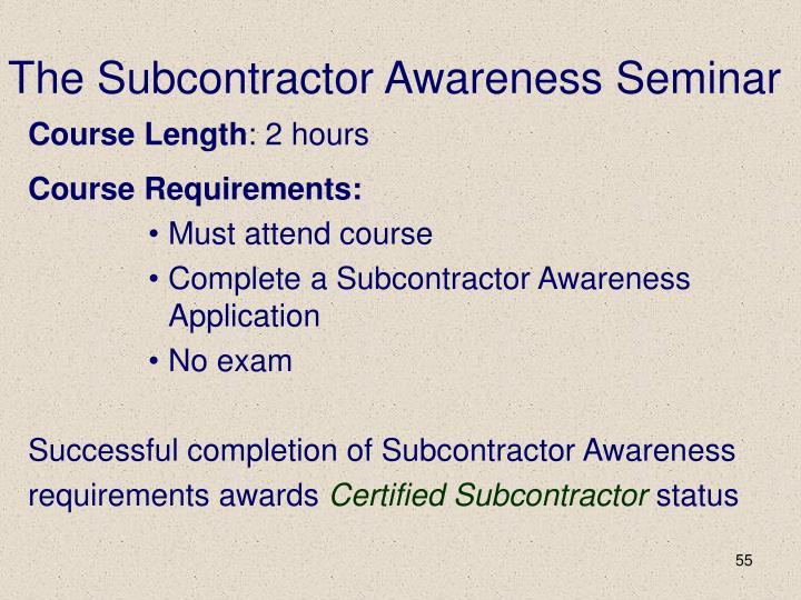 The Subcontractor Awareness Seminar