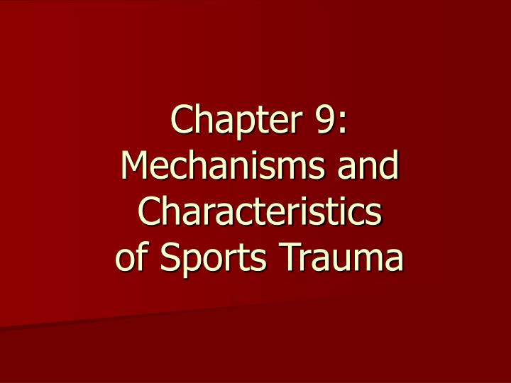 Chapter 9 mechanisms and characteristics of sports trauma