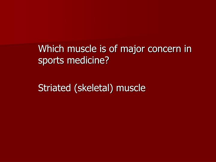 Which muscle is of major concern in sports medicine?