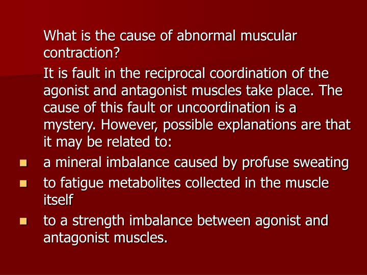 What is the cause of abnormal muscular contraction?