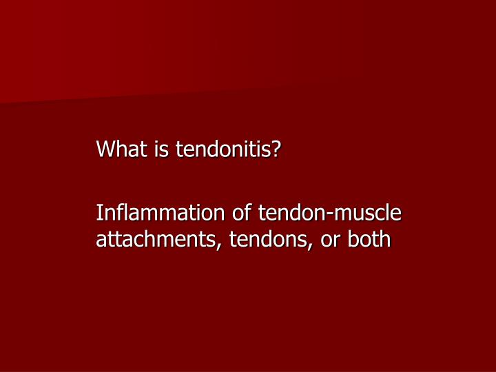 What is tendonitis?