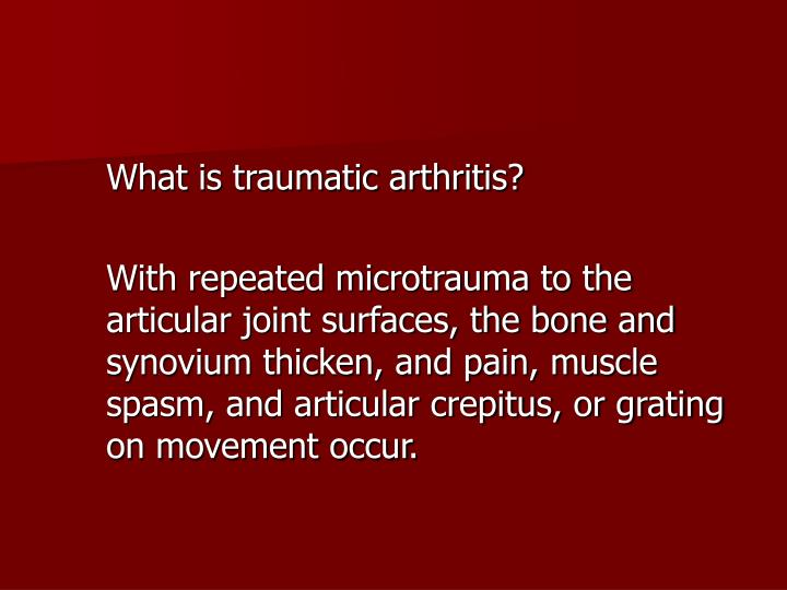 What is traumatic arthritis?