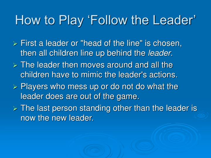 How to Play 'Follow the Leader'