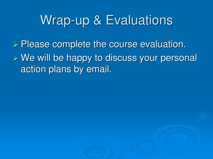Wrap-up & Evaluations