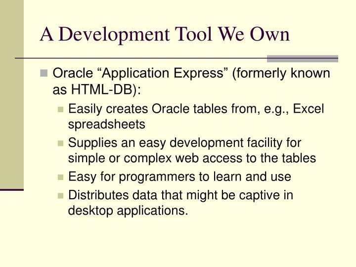 A Development Tool We Own