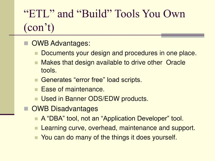 """""""ETL"""" and """"Build"""" Tools You Own (con't)"""
